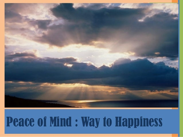 Peace of Mind : Way to Happiness