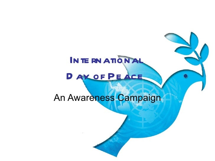 International Day of Peace An Awareness Campaign