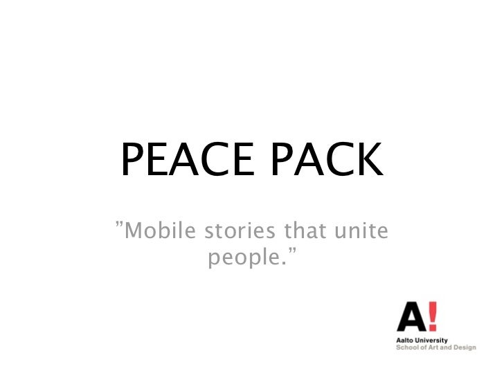 """PEACE PACK""""Mobile stories that unite        people."""""""
