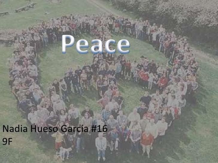 Peace<br />Nadia Hueso García #16  9F<br />