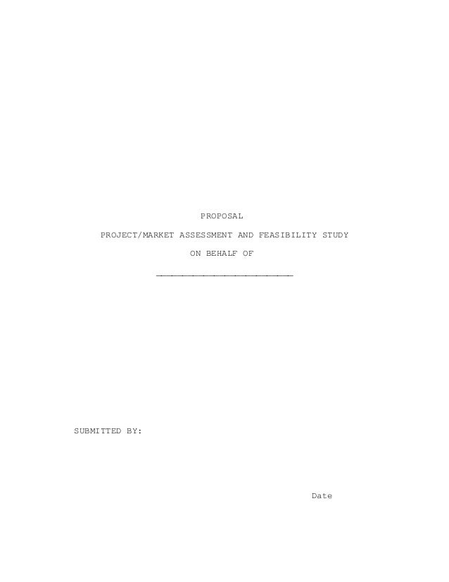 PROPOSAL     PROJECT/MARKET ASSESSMENT AND FEASIBILITY STUDY                      ON BEHALF OF                ____________...