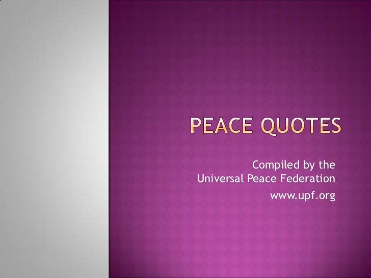 Compiled by theUniversal Peace Federation              www.upf.org