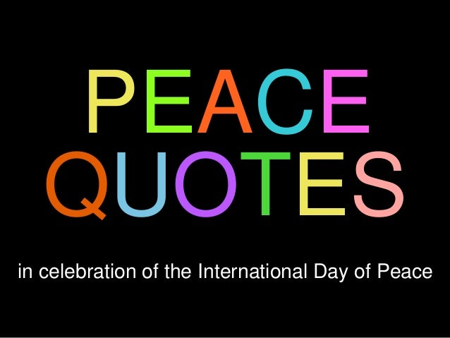 Peace One Day Quotes: Peace Quotes To Inspire