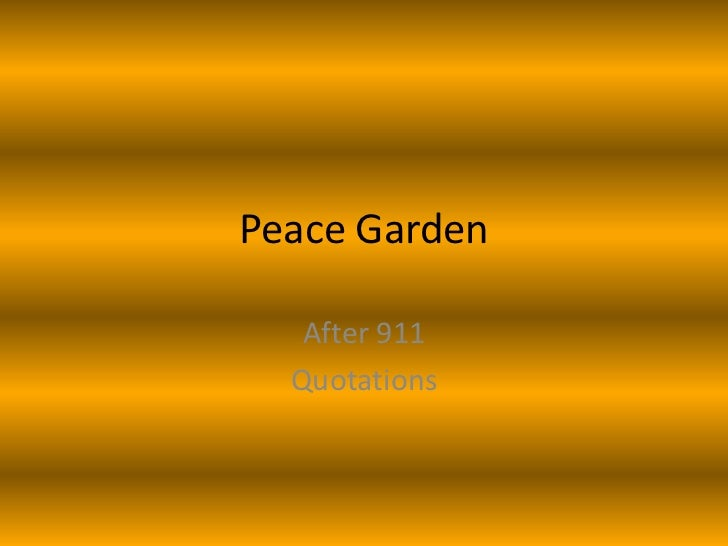 Peace Garden   After 911  Quotations