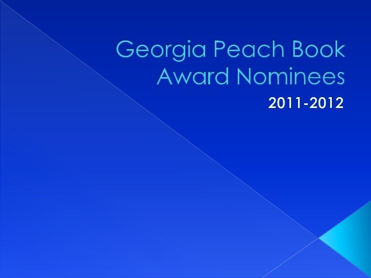 Georgia Peach Book Award Nominees<br />2011-2012<br />