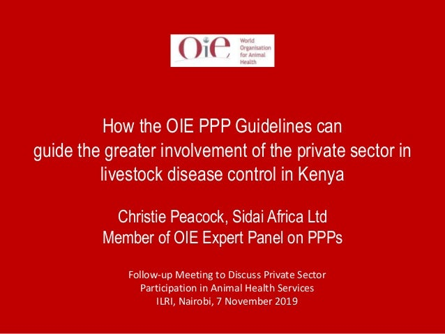 How the OIE PPP Guidelines can guide the greater involvement of the private sector in livestock disease control in Kenya C...
