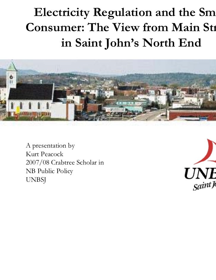 Electricity Regulation and the SmallConsumer: The View from Main Street,      in Saint John's North EndA presentation byKu...
