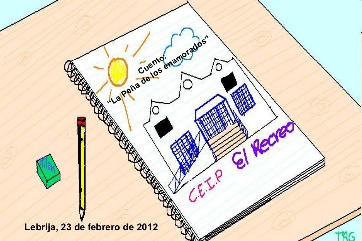 """<ul><li>Lebrija, 23 de febrero de 2012 </li></ul>Cuento: """" La Peña de los enamorados"""""""