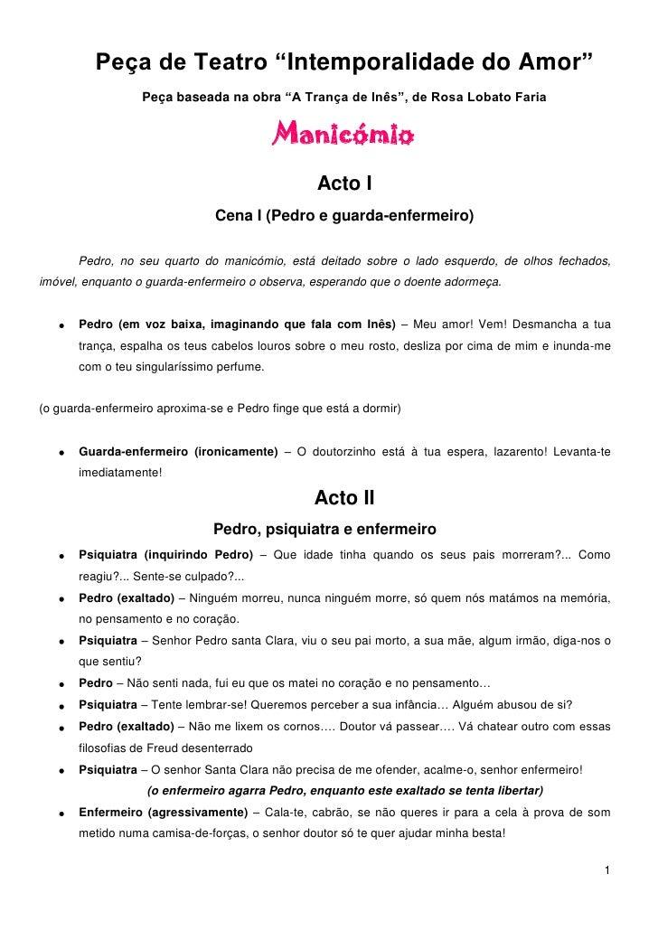 """Peça de Teatro """"Intemporalidade do Amor""""<br />Peça baseada na obra """"A Trança de Inês"""", de Rosa Lobato Faria<br />Manicómio..."""