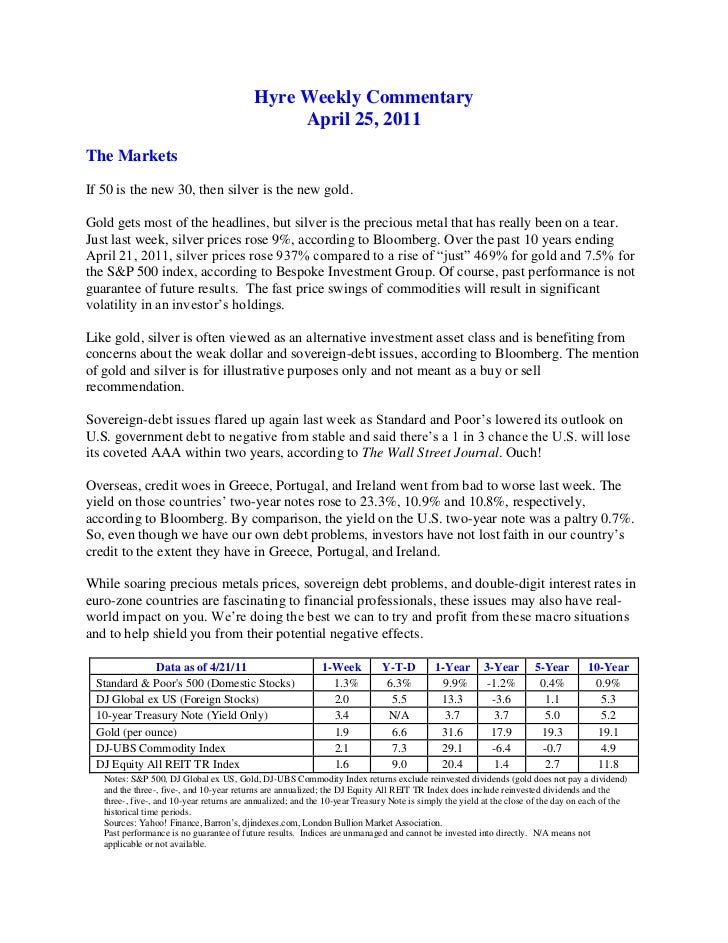 Hyre Weekly Commentary<br />April 25, 2011<br />The Markets<br />If 50 is the new 30, then silver is the new gold.<br />Go...