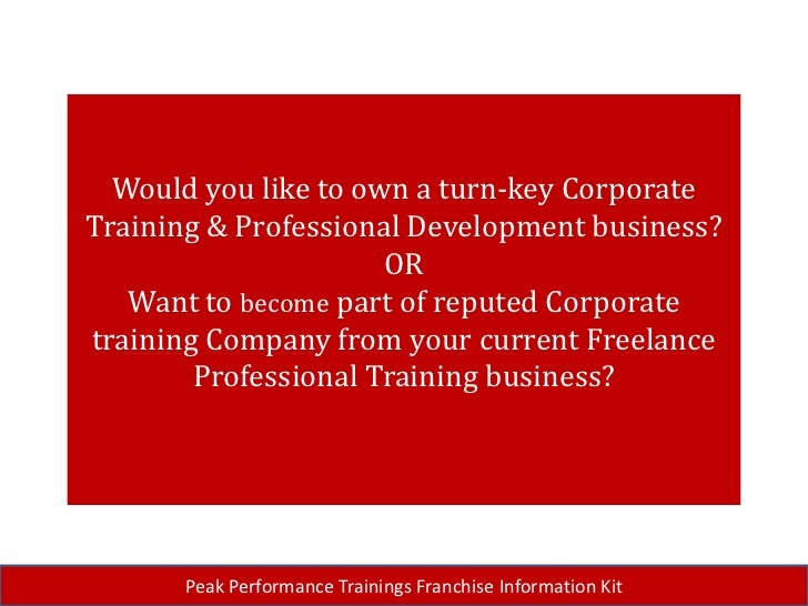 Would you like to own a turn-key Corporate Training & Professional Development business? ORWant to become part of reputed ...