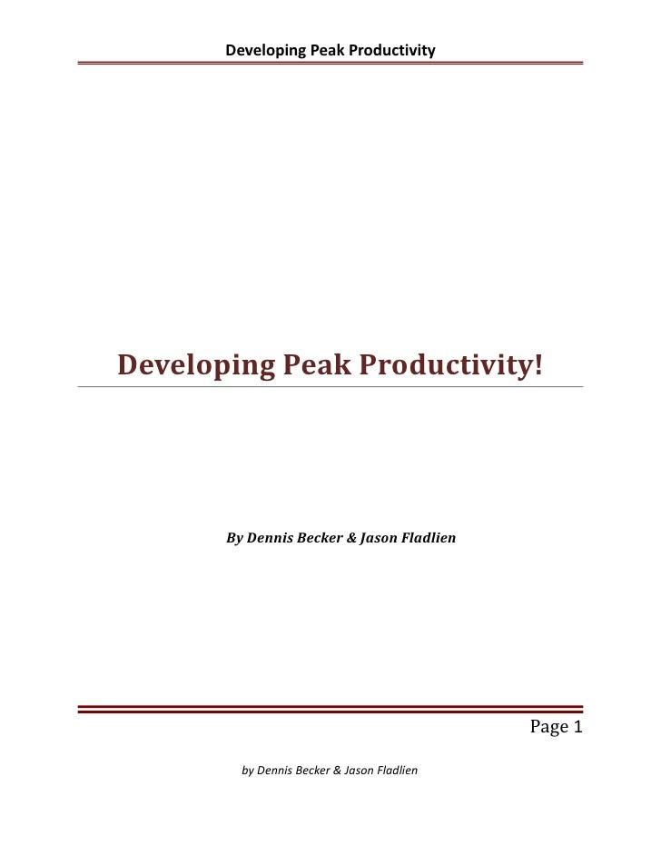 Developing Peak ProductivityDeveloping Peak Productivity!       By Dennis Becker & Jason Fladlien                         ...