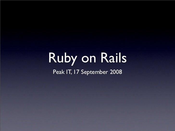 Ruby on Rails Peak IT, 17 September 2008