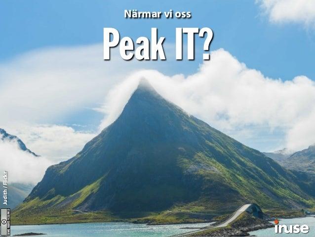 Peak IT? Judith/Flickr Närmar vi oss