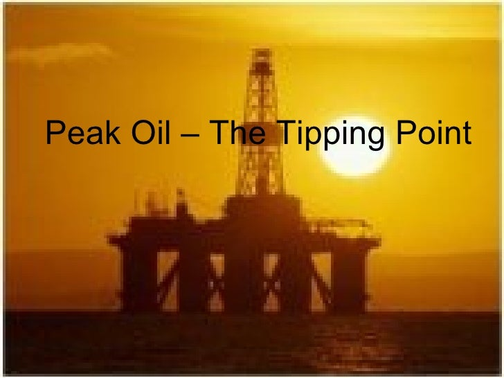 Peak Oil – The Tipping Point