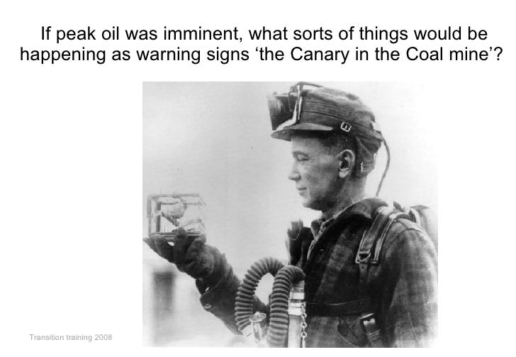 If peak oil was imminent, what sorts of things would be happening as warning signs 'the Canary in the Coal mine'?  <ul><li...