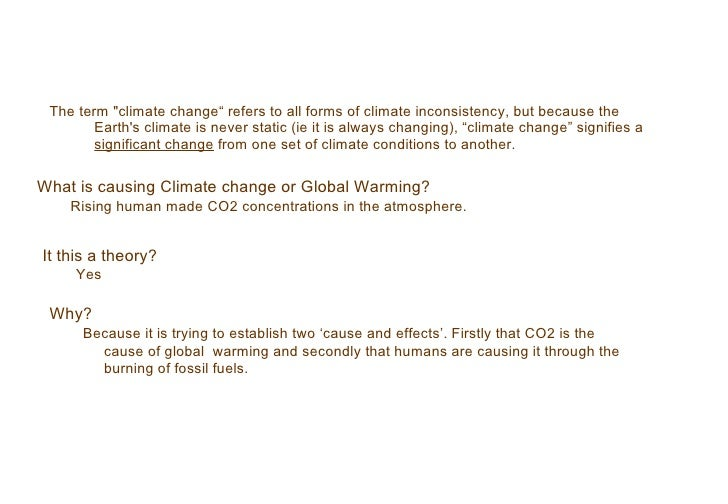 """The term """"climate change"""" refers to all forms of climate inconsistency, but because the Earth's climate is never stat..."""