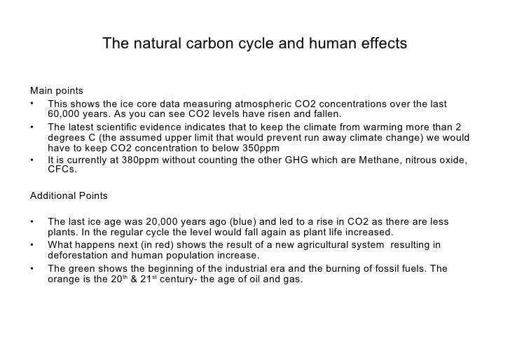 The natural carbon cycle and human effects <ul><li>Main points </li></ul><ul><li>This shows the ice core data measuring at...