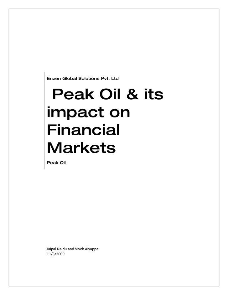 Enzen Global Solutions Pvt. Ltd     Peak Oil & its impact on Financial Markets Peak Oil     Jaipal Naidu and Vivek Aiyappa...