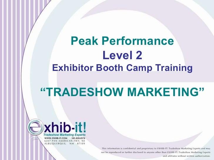 "Peak Performance Level 2 Exhibitor Booth Camp Training "" TRADESHOW MARKETING"""