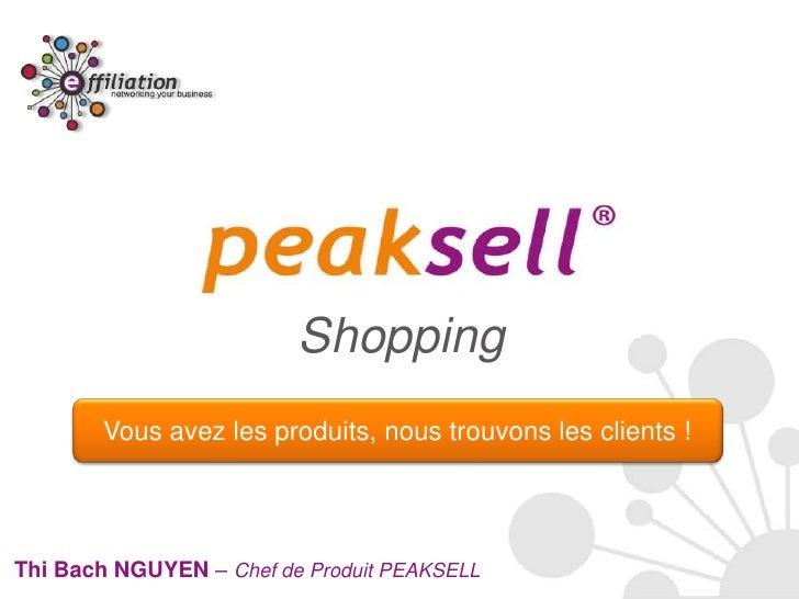 Shopping        Vous avez les produits, nous trouvons les clients !Thi Bach NGUYEN – Chef de Produit PEAKSELL