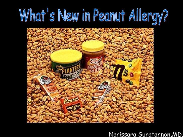 Narissara Suratannon,MD. What's New in Peanut Allergy?