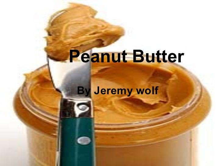 Peanut Butter By Jeremy wolf