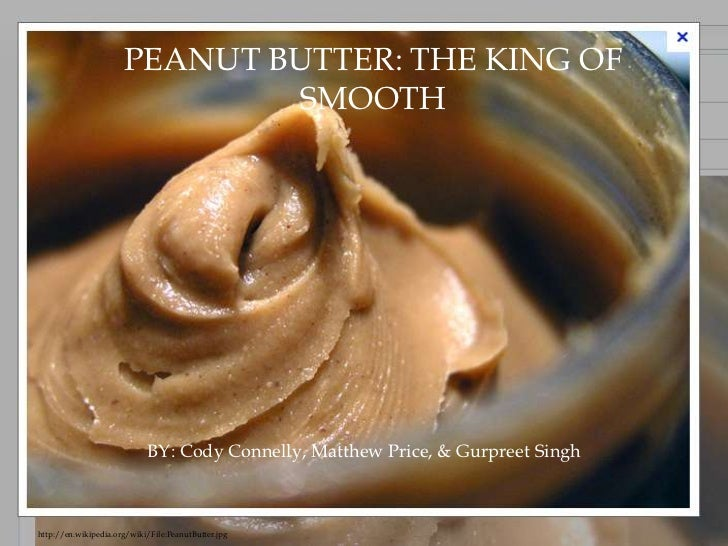 PEANUT BUTTER: THE               PEANUT BUTTER: THE KING OF                       SMOOTH                KING OF SMOOTH    ...