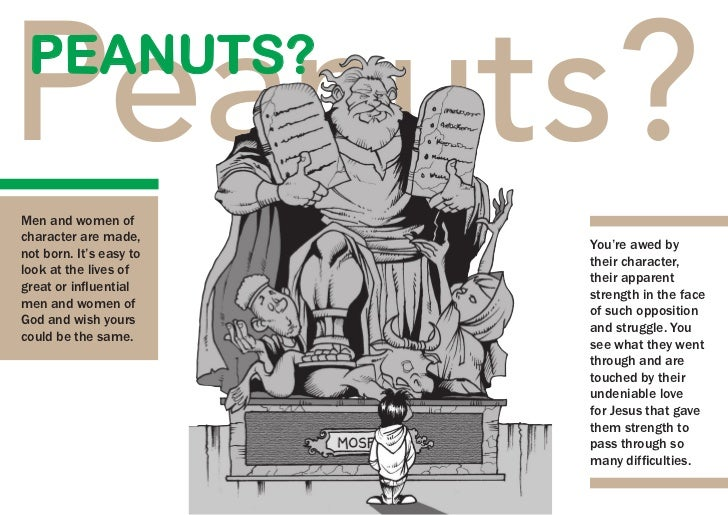 Peanuts? Peanuts?Men and women ofcharacter are made,                         You're awed bynot born. It's easy to         ...