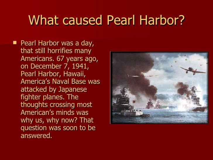 why did japan attack pearl harbor But why did japan, with a 10th of our industrial power, launch a sneak attack on the us fleet at pearl harbor, an act of state terror that must ignite a war to the death it could not win.