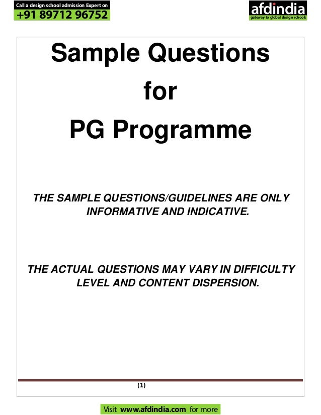 (1) Sample Questions for PG Programme THE SAMPLE QUESTIONS/GUIDELINES ARE ONLY INFORMATIVE AND INDICATIVE. THE ACTUAL QUES...