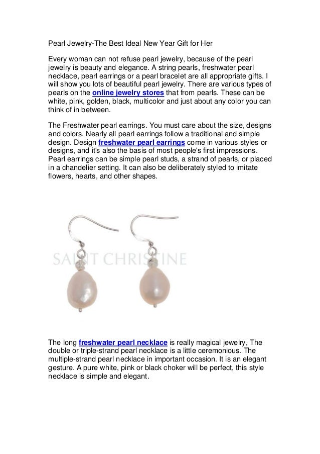 Pearl Jewelry-The Best Ideal New Year Gift for HerEvery woman can not refuse pearl jewelry, because of the pearljewelry is...