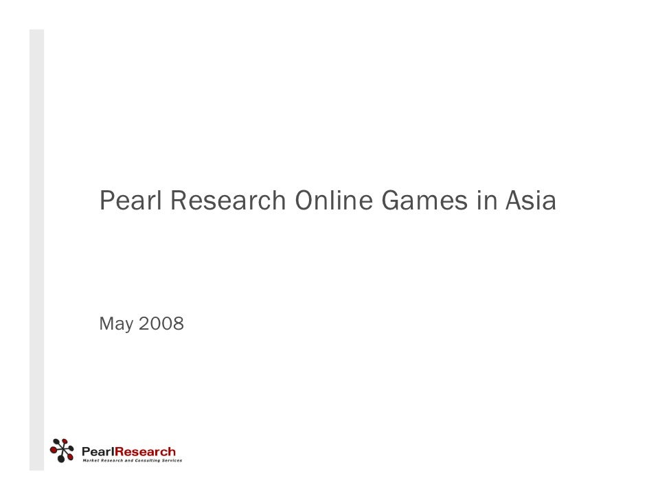 Pearl Research Online Games in Asia    May 2008