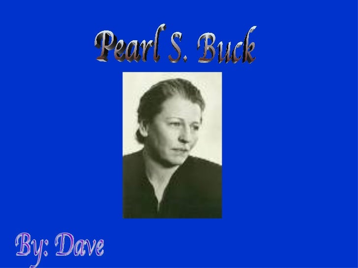 Pearl S. Buck  By: Dave