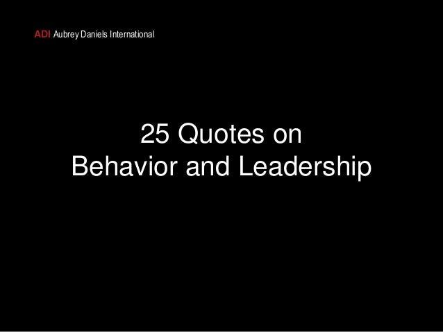 ADI Aubrey Daniels International 25 Quotes On Behavior And Leadership ...