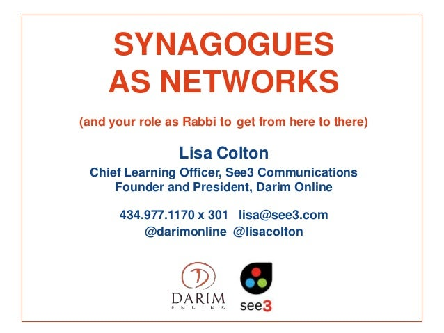 SYNAGOGUES    AS NETWORKS(and your role as Rabbi to get from here to there)                 Lisa Colton Chief Learning Off...