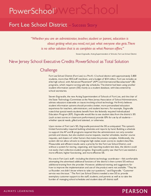 PowerSchoolPowerSchool ® Fort Lee School District – Success Story Challenge Fort Lee School District (Fort Lee) is a Pre-K...
