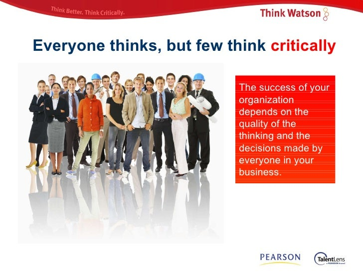 critical thinking business Creative and critical thinking  this portion of the program goes beyond basic creative-thinking skills and focuses on a process of solving business problems.