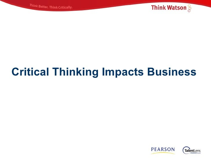 critical thinking in business articles Critical thinking is a critical skill for young workers these days, but what bosses mean by that and how to measure it is less clear.