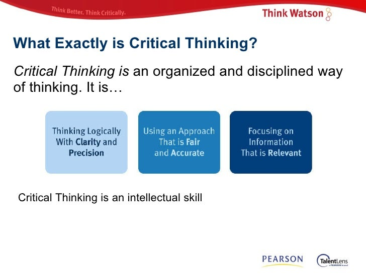 what is a watson glaser critical thinking test Watson – glaser critical thinking appraisal – uk edition goodwin watson – edwin glaser practice test published by pearson assessment, 80 strand, london, wc2r.