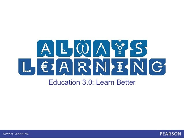Education 3.0: Learn Better