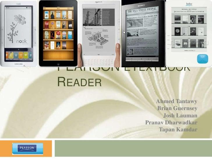 PEARSON eTextBook Reader <br />Ahmed Tantawy<br />Brian Guernsey<br />Josh Lauman<br />Pranav Dharwadkar<br />Tapan Kamdar...