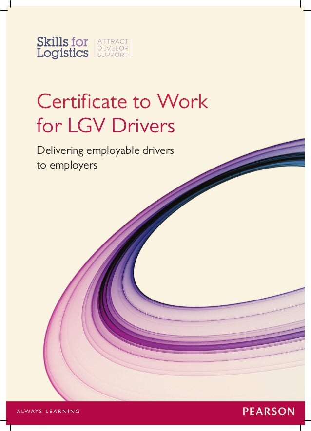 Certificate to Work for LGV Drivers Delivering employable drivers				 to employers
