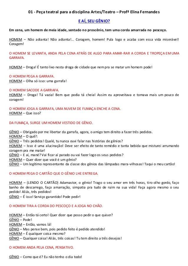 01 - Peça teatral para a disciplina Artes/Teatro – Profª Elina Fernandes E AÍ, SEU GÊNIO? Em cena, um homem de meia idade,...