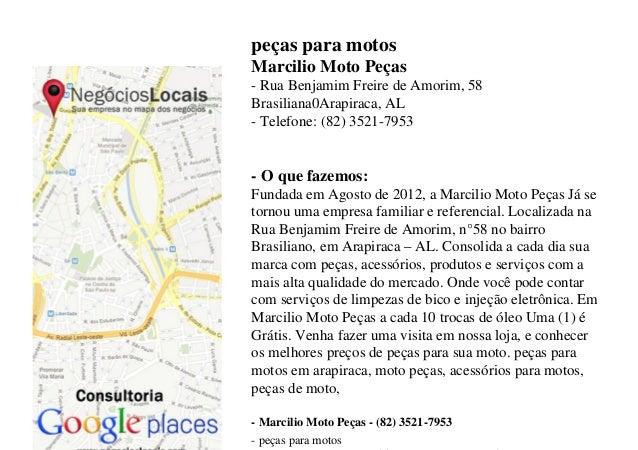 peças para motos Marcilio Moto Peças - Rua Benjamim Freire de Amorim, 58 Brasiliana0Arapiraca, AL - Telefone: (82) 3521-79...