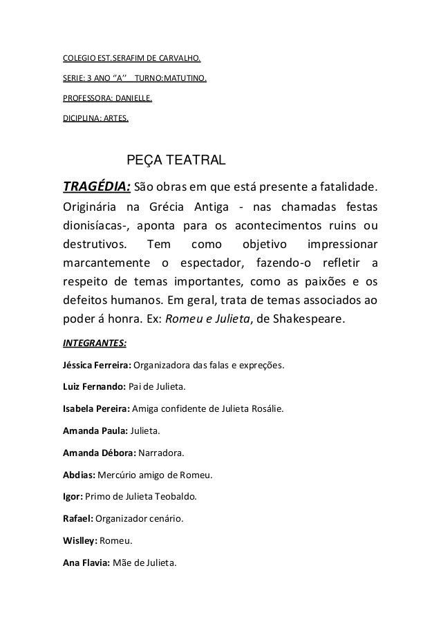 COLEGIO EST.SERAFIM DE CARVALHO. SERIE: 3 ANO ''A'' TURNO:MATUTINO. PROFESSORA: DANIELLE. DICIPLINA: ARTES. PEÇA TEATRAL T...