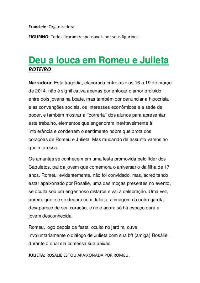 Franciele: Organizadora. FIGURINO: Todos ficaram responsáveis por seus figurinos. Deu a louca em Romeu e Julieta ROTEIRO N...