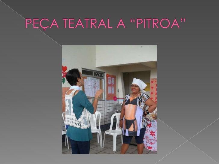 "PEÇA TEATRAL A ""PITROA""<br />"