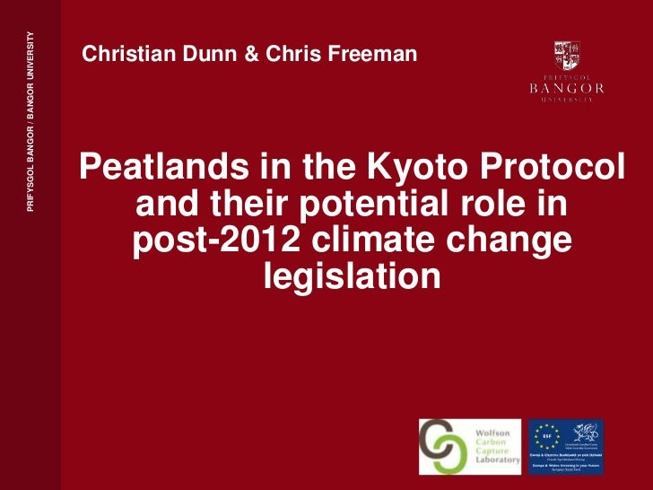 Christian Dunn & Chris Freeman<br />Peatlands in the Kyoto Protocol and their potential role in<br />post-2012 climate cha...