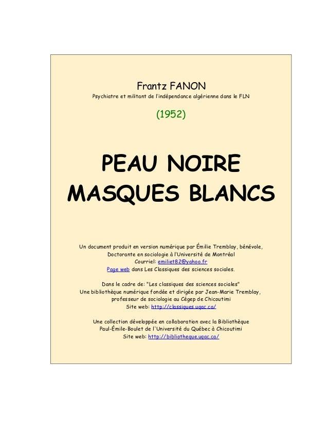 Frantz FANON     Psychiatre et militant de l'indépendance algérienne dans le FLN                              (1952)  PEAU...